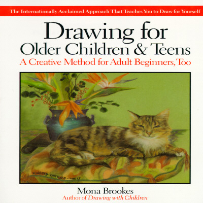 Drawing for Older Children and Teens: A Creative Method for Adult Beginners, Too Cover Image