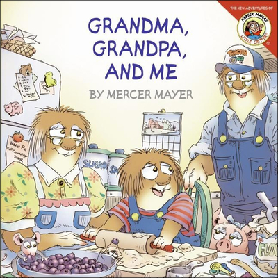 Grandma, Grandpa, and Me (New Adventures of Mercer Mayer's Little Critter (Prebound)) Cover Image