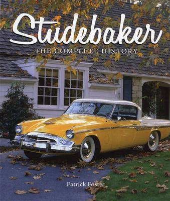 Studebaker: The Complete History Cover Image