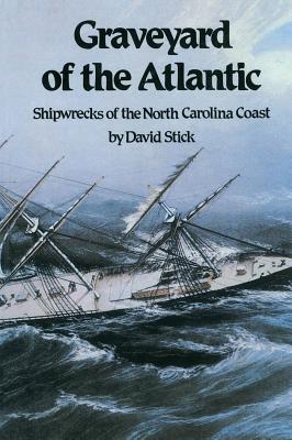 Graveyard of the Atlantic: Shipwrecks of the North Carolina Coast Cover Image