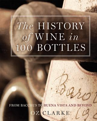 The History of Wine in 100 Bottles: From Bacchus to Bordeaux and Beyond Cover Image