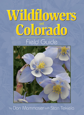 Wildflowers of Colorado Field Guide (Wildflower Identification Guides) Cover Image