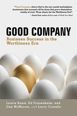 Good Company: Business Success in the Worthiness Era Cover Image