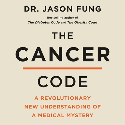 The Cancer Code: A Revolutionary New Understanding of a Medical Mystery Cover Image