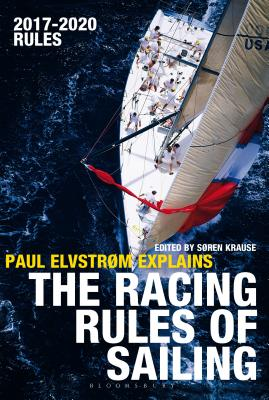Paul Elvstrom Explains the Racing Rules of Sailing: 2017-2020 Rules Cover Image