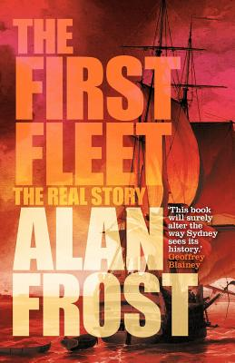 The First Fleet: The Real Story Cover Image
