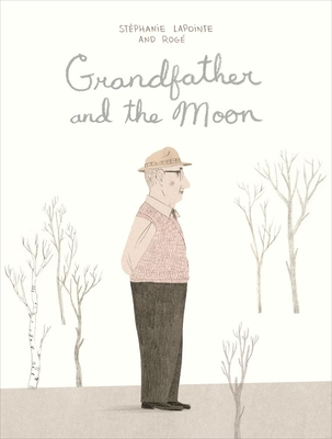 Grandfather and the Moon by Stephanie LaPointe