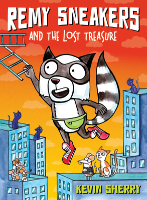 Remy Sneakers and the Lost Treasure by Kevin Sherry