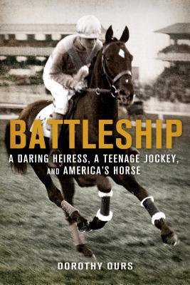 Battleship: A Daring Heiress, a Teenage Jockey, and America's Horse Cover Image