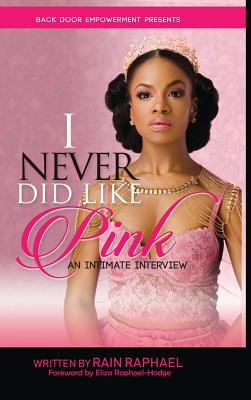 I Never Did Like Pink: An Intimate Interview Cover Image