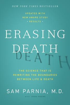 Erasing Death: The Science That Is Rewriting the Boundaries Between Life and Death Cover Image