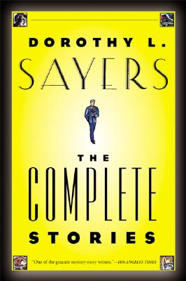 Dorothy L. Sayers: The Complete Stories Cover Image