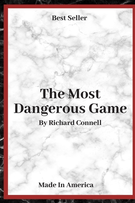 The Most Dangerous Game: ( Annotated ) By Richard Connell. (One #1) Cover Image