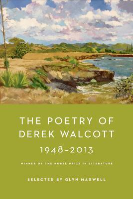 The Poetry of Derek Walcott 1948-2013 Cover Image