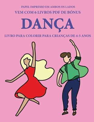 Livro para colorir para crianças de 4-5 anos (Dança): Este livro tem 40 páginas coloridas sem stress para reduzir a frustração e melhorar a confiança. Cover Image