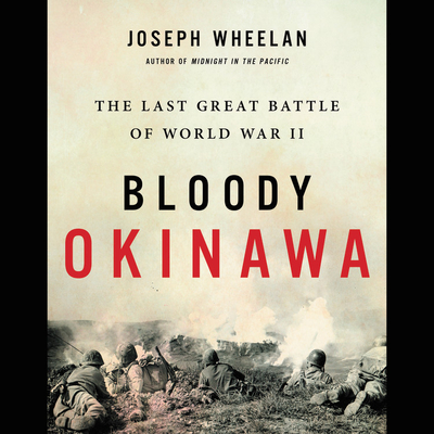 Bloody Okinawa: The Last Great Battle of World War II Cover Image