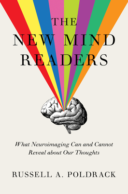 The New Mind Readers: What Neuroimaging Can and Cannot Reveal about Our Thoughts Cover Image