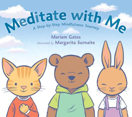 Meditate With Me: A Step-by-Step Mindfulness Journey by Mariam Gates