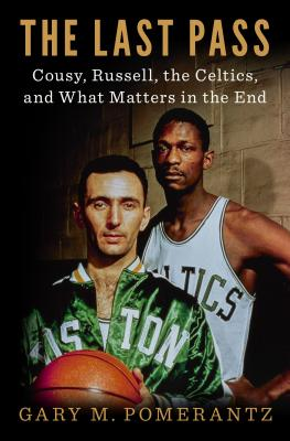 The Last Pass: Cousy, Russell, the Celtics, and What Matters in the End image_path