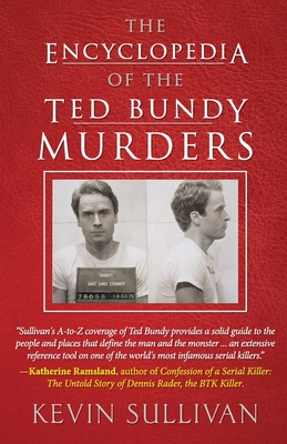 The Encyclopedia Of The Ted Bundy Murders Cover Image