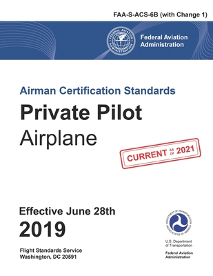 FAA Airman Certification Standards (ACS) - Private Pilot Airplane FAA-S-ACS-6B Change 1 Cover Image