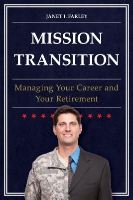 Mission Transition: Managing Your Career and Your Retirement Cover Image