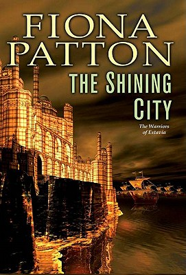 Cover for The Shining City (The Warriors of Estavia #3)