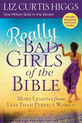 Really Bad Girls of the Bible: More Lessons from Less-Than-Perfect Women Cover Image