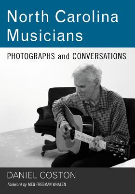 North Carolina Musicians: Photographs and Conversations Cover Image