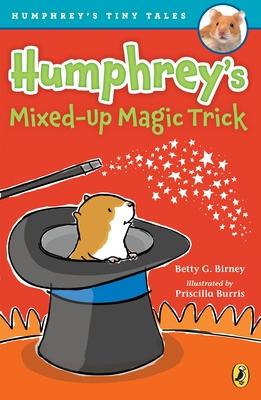 Humphrey's Mixed-Up Magic Trick (Humphrey's Tiny Tales #5) Cover Image