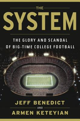 The System: The Glory and Scandal of Big-Time College Football Cover Image