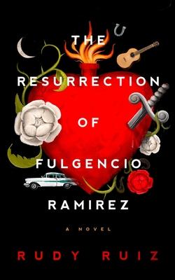The Resurrection of Fulgencio Ramirez Cover Image