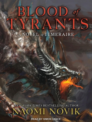 Blood of Tyrants (Temeraire #8) Cover Image