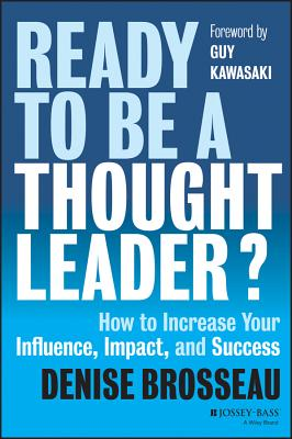 Ready to Be a Thought Leader?: How to Increase Your Influence, Impact, and Success Cover Image