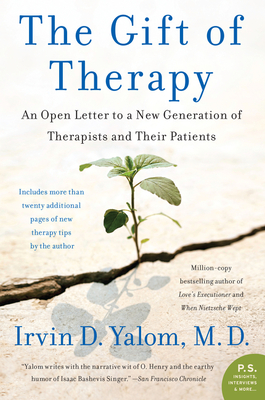 The Gift of Therapy: An Open Letter to a New Generation of Therapists and Their Patients Cover Image