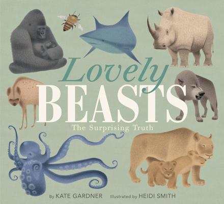 Lovely Beasts: The Surprising Truth by Kate Gardner