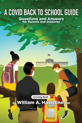 A Covid Back To School Guide: Questions and Answers For Parents and Students Cover Image