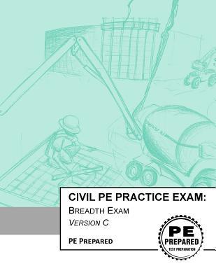 Civil PE Practice Exam: Breadth Exam Version C Cover Image