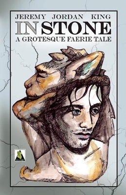 In Stone: A Grotesque Faerie Tale Cover Image