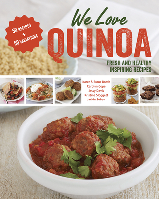 We Love Quinoa: Fresh and Healthy Inspiring Recipes Cover Image