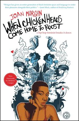When Chickenheads Come Home to Roost: A Hip-Hop Feminist Breaks It Down Cover Image