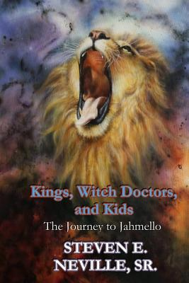 Kings, Witch Doctors, and Kids: The Journey to Jahmello Cover Image
