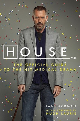 House, M.D.: The Official Guide to the Hit Medical Drama Cover Image