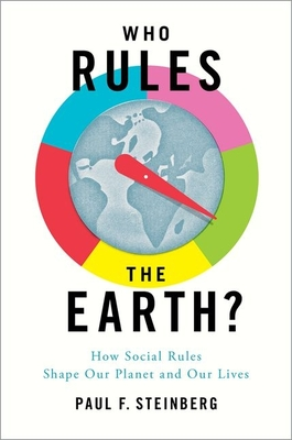 Who Rules the Earth?: How Social Rules Shape Our Planet and Our Lives Cover Image