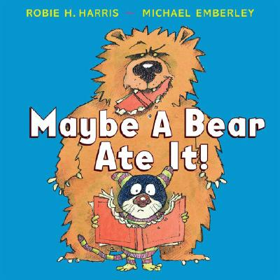 Maybe a Bear Ate It! Cover