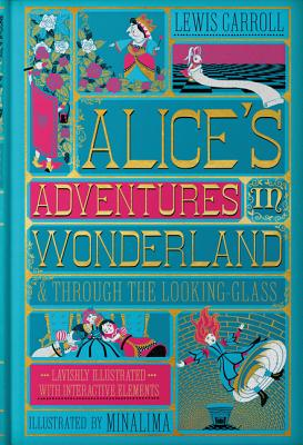 Alice's Adventures in Wonderland (Illustrated with Interactive Elements): & Through the Looking-Glass Cover Image