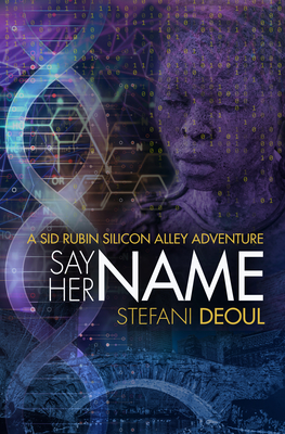 Say Her Name (Sid Rubin Silicon Alley Adventure) Cover Image