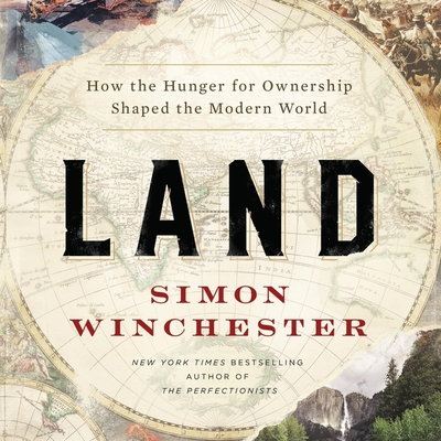 Land: How the Hunger for Ownership Shaped the Modern World Cover Image