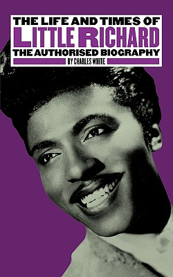 The Life and Times of Little Richard: The Authorised Biography Cover Image
