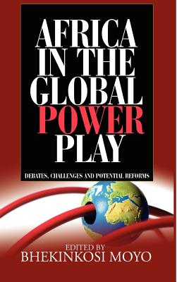 Africa in Global Power Play: Debates, Challenges and Potential Reforms (Hb) Cover Image